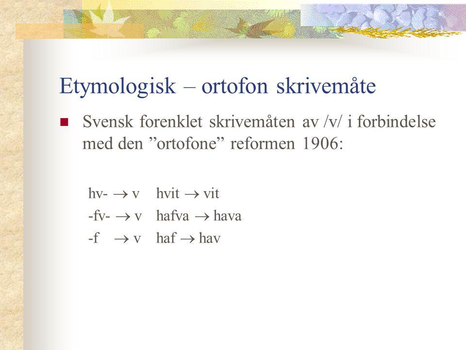 Etymologisk – ortofon skrivemåte