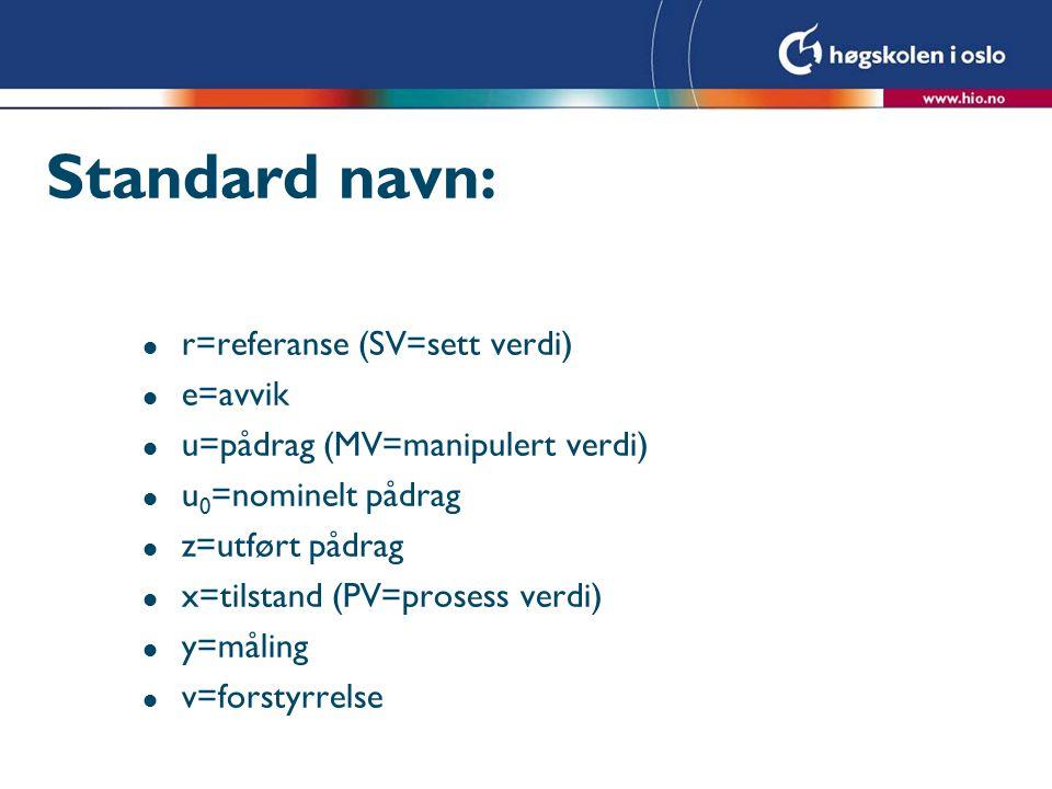 Standard navn: r=referanse (SV=sett verdi) e=avvik