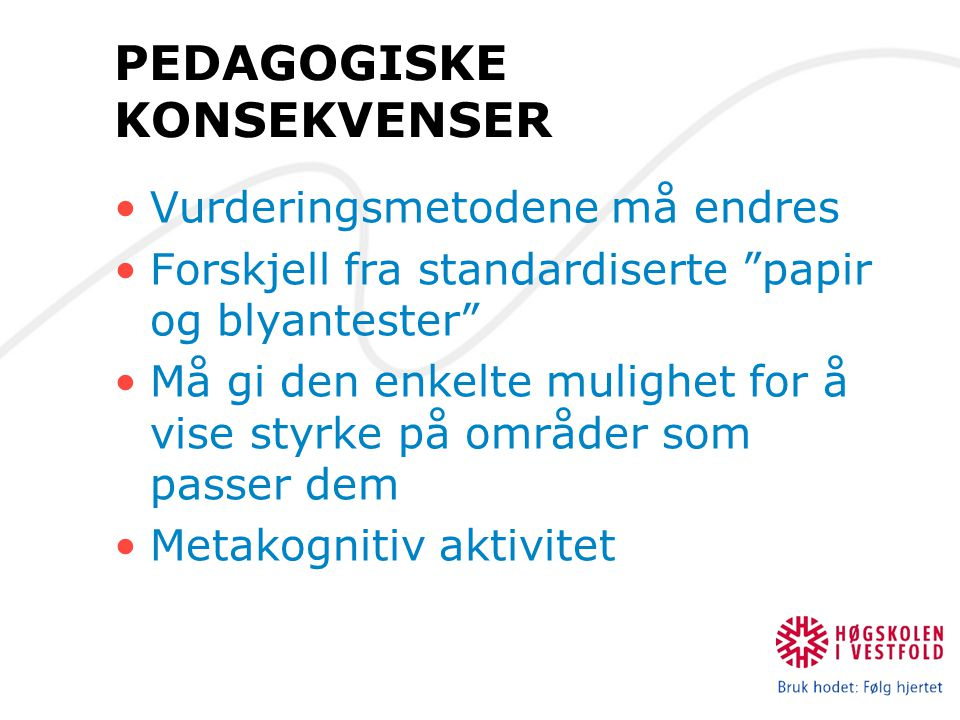 PEDAGOGISKE KONSEKVENSER