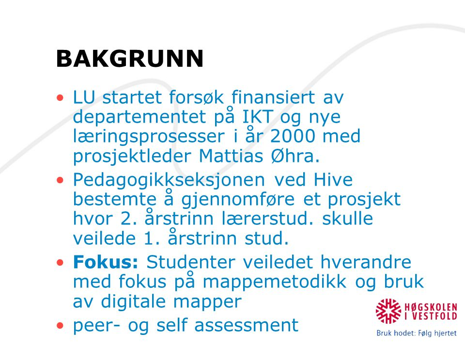 BAKGRUNN LU startet forsøk finansiert av departementet på IKT og nye læringsprosesser i år 2000 med prosjektleder Mattias Øhra.
