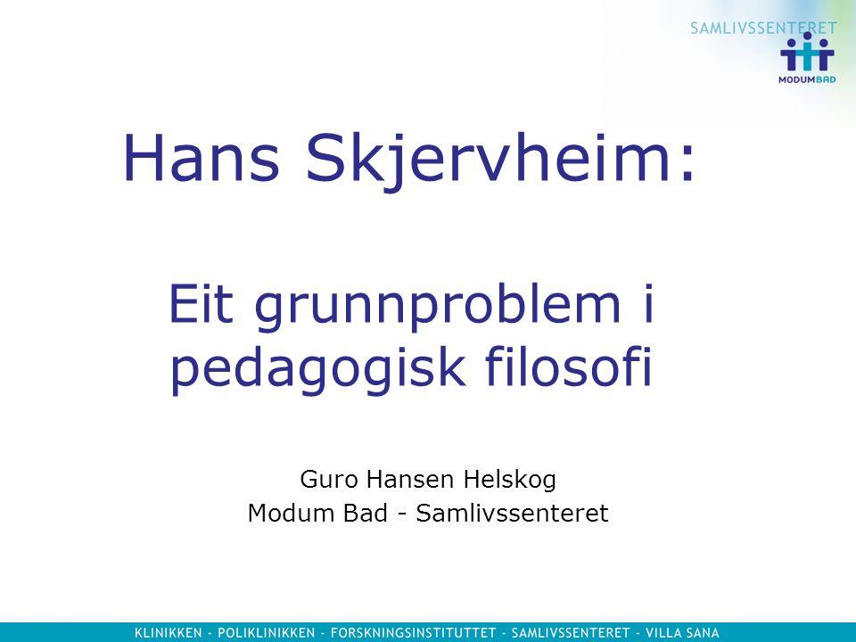Hans Skjervheim: Eit grunnproblem i pedagogisk filosofi