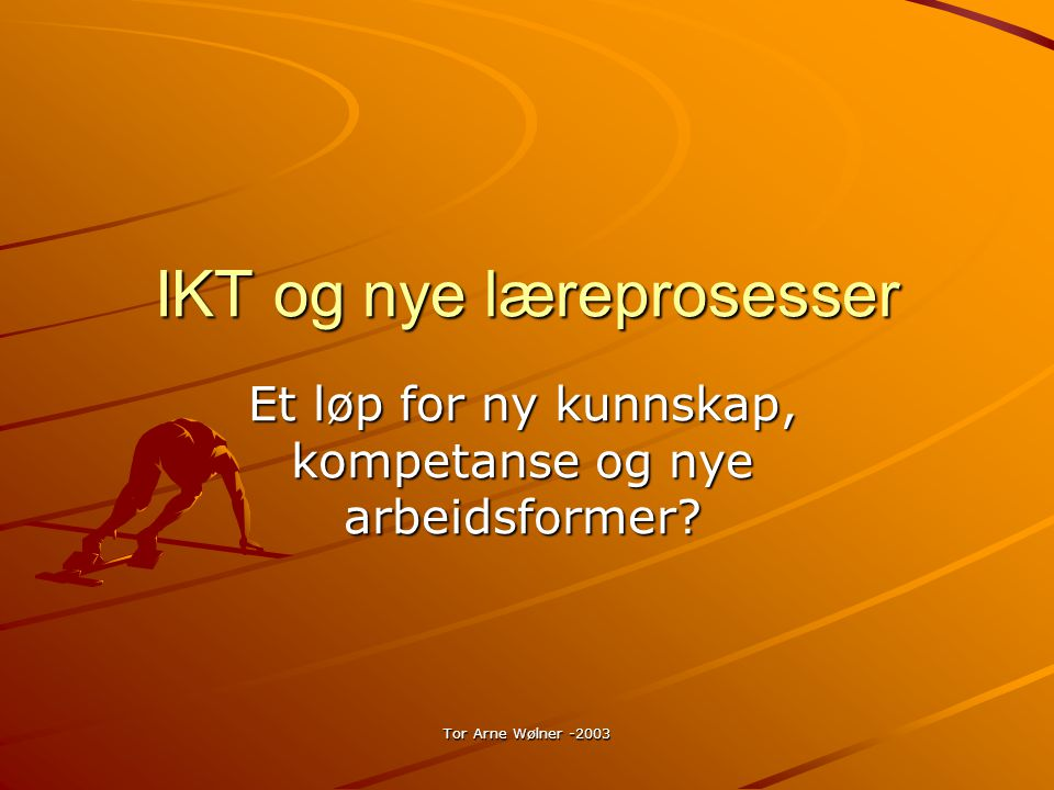 IKT og nye læreprosesser