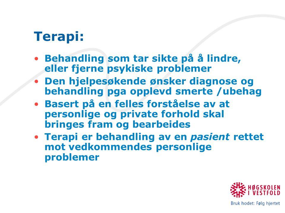 Terapi: Behandling som tar sikte på å lindre, eller fjerne psykiske problemer.
