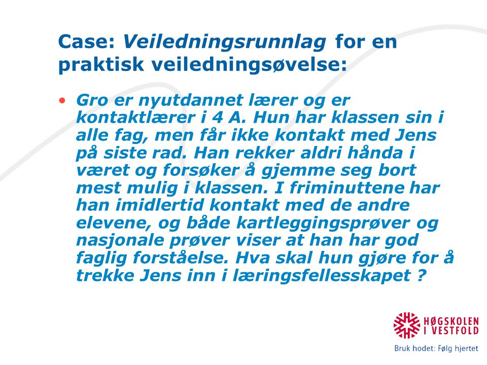 Case: Veiledningsrunnlag for en praktisk veiledningsøvelse: