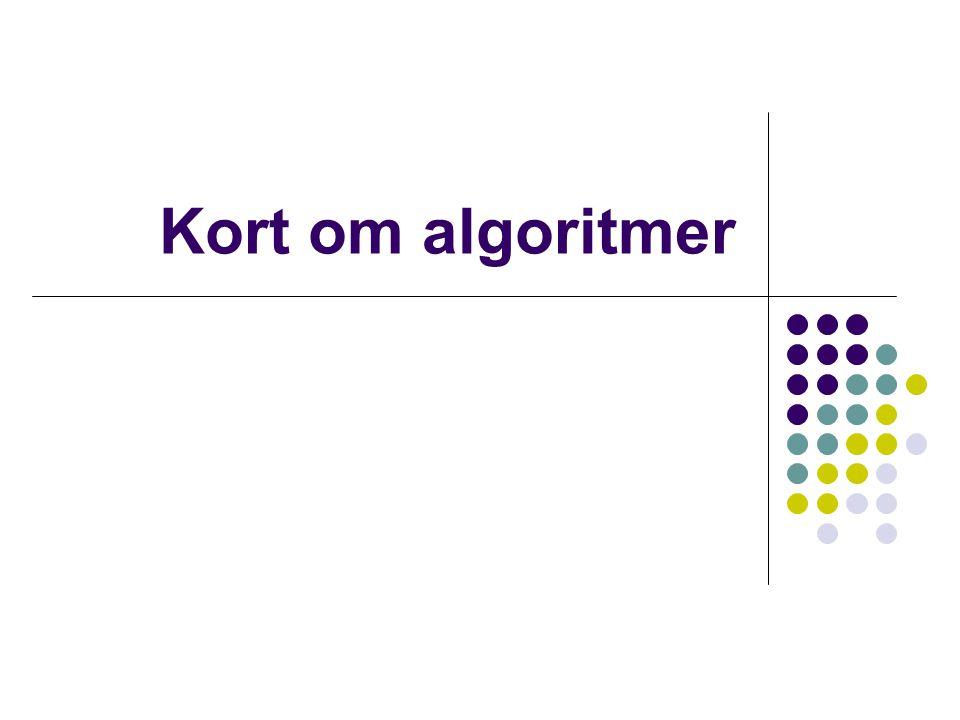 Kort om algoritmer