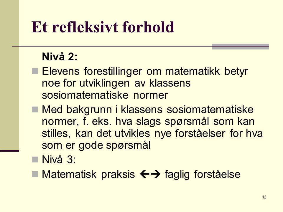 Et refleksivt forhold Nivå 2: