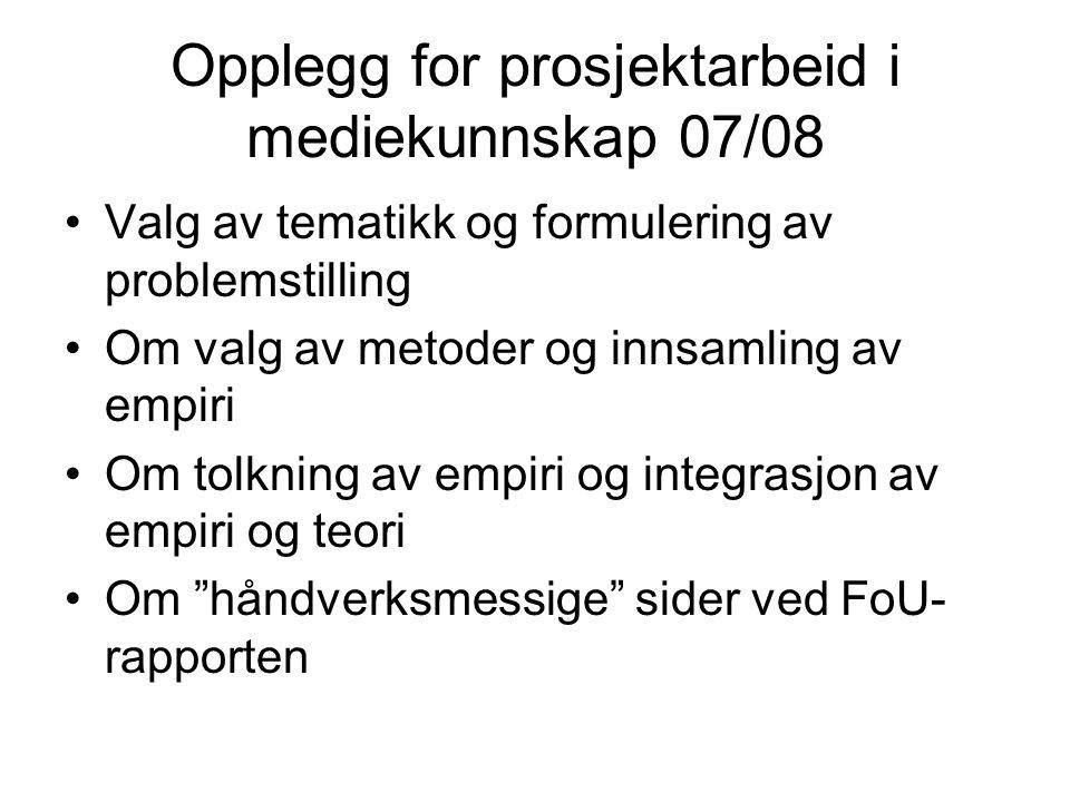 Opplegg for prosjektarbeid i mediekunnskap 07/08