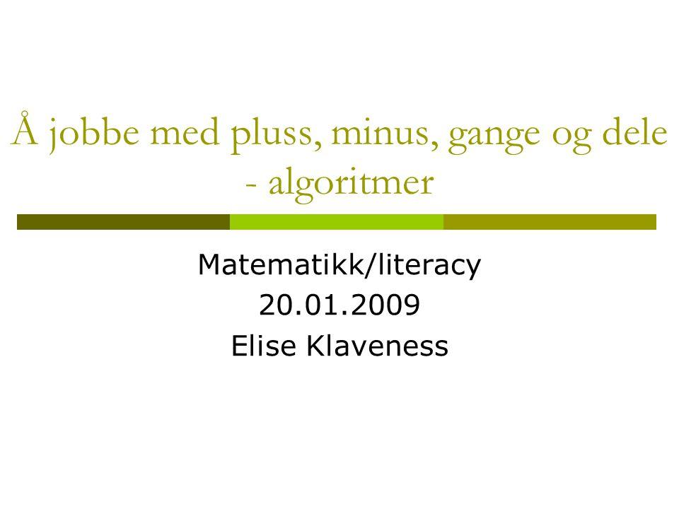 Å jobbe med pluss, minus, gange og dele - algoritmer