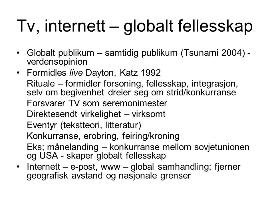 Tv, internett – globalt fellesskap