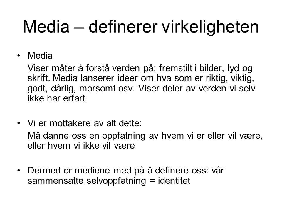 Media – definerer virkeligheten