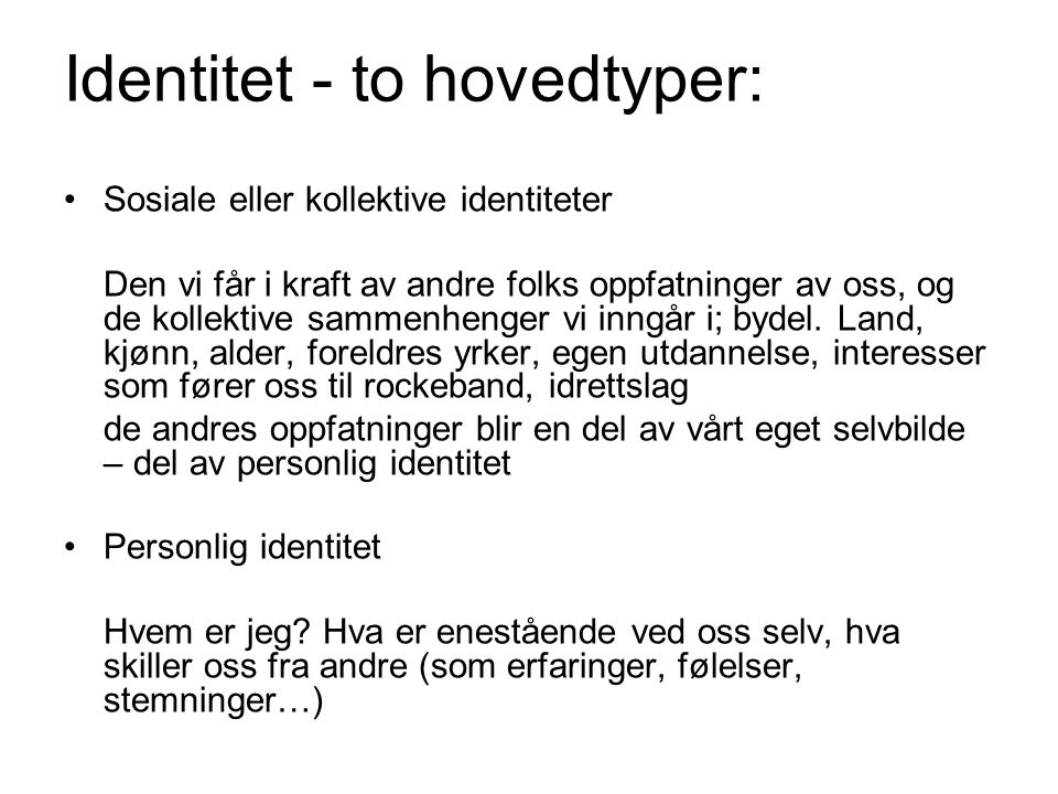 Identitet - to hovedtyper: