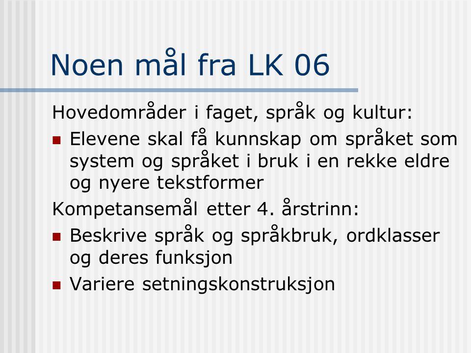 Noen mål fra LK 06 Hovedområder i faget, språk og kultur: