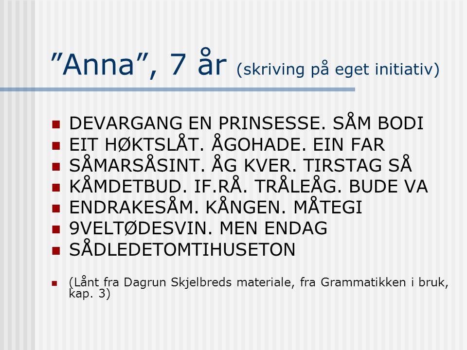 Anna , 7 år (skriving på eget initiativ)