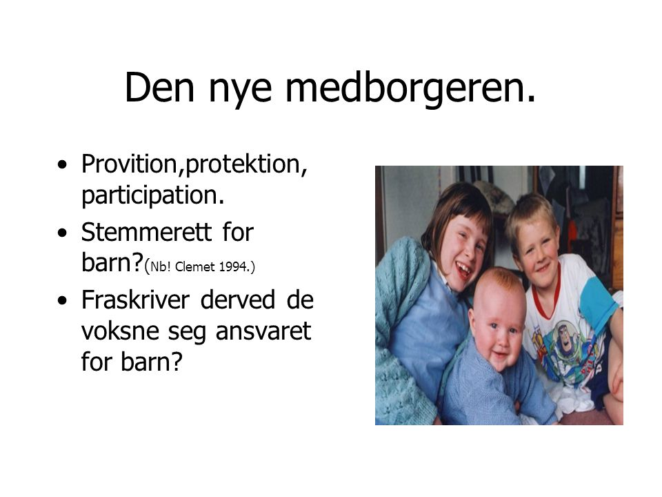 Den nye medborgeren. Provition,protektion, participation.