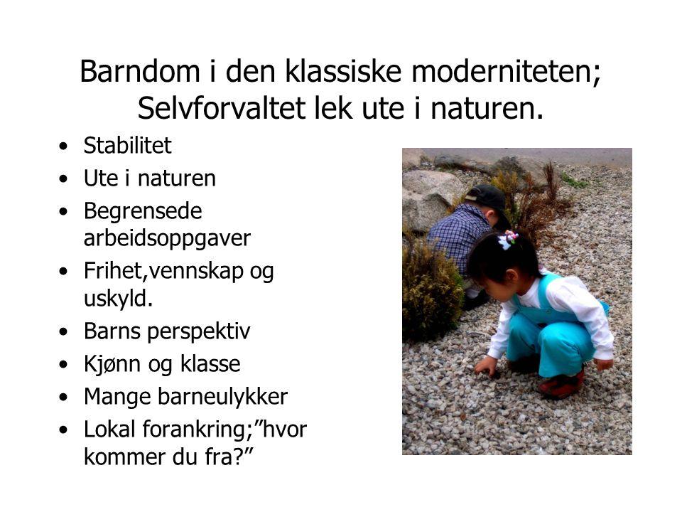Barndom i den klassiske moderniteten; Selvforvaltet lek ute i naturen.