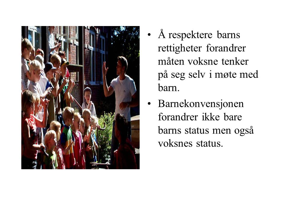 Å respektere barns rettigheter forandrer måten voksne tenker på seg selv i møte med barn.