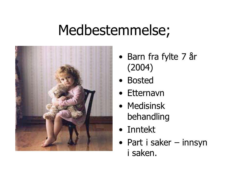 Medbestemmelse; Barn fra fylte 7 år (2004) Bosted Etternavn