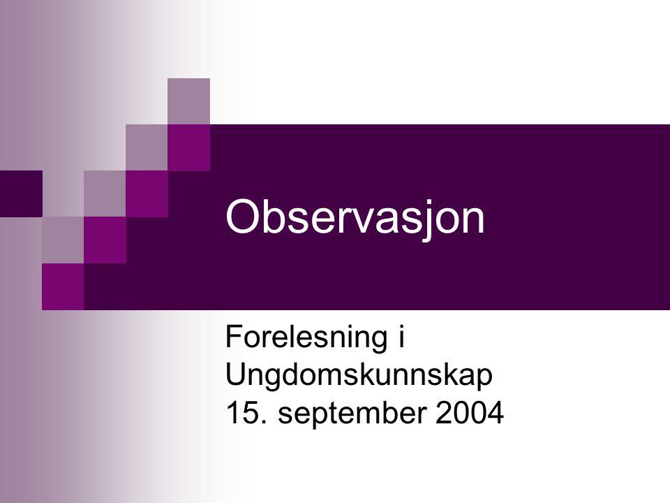 Forelesning i Ungdomskunnskap 15. september 2004