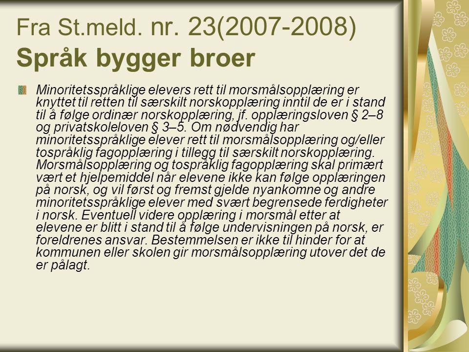 Fra St.meld. nr. 23(2007-2008) Språk bygger broer