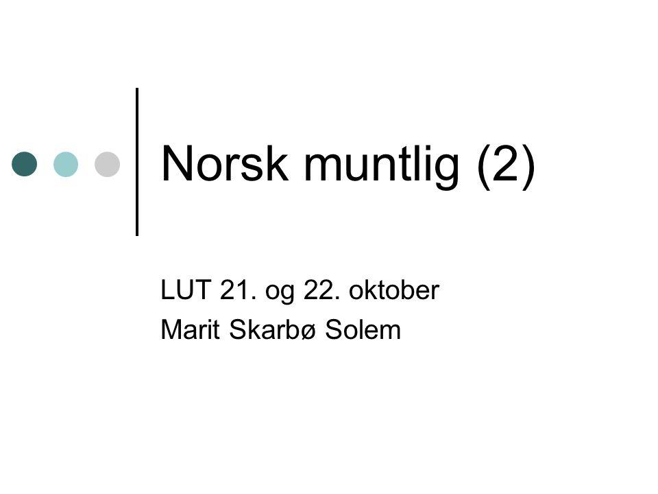 LUT 21. og 22. oktober Marit Skarbø Solem