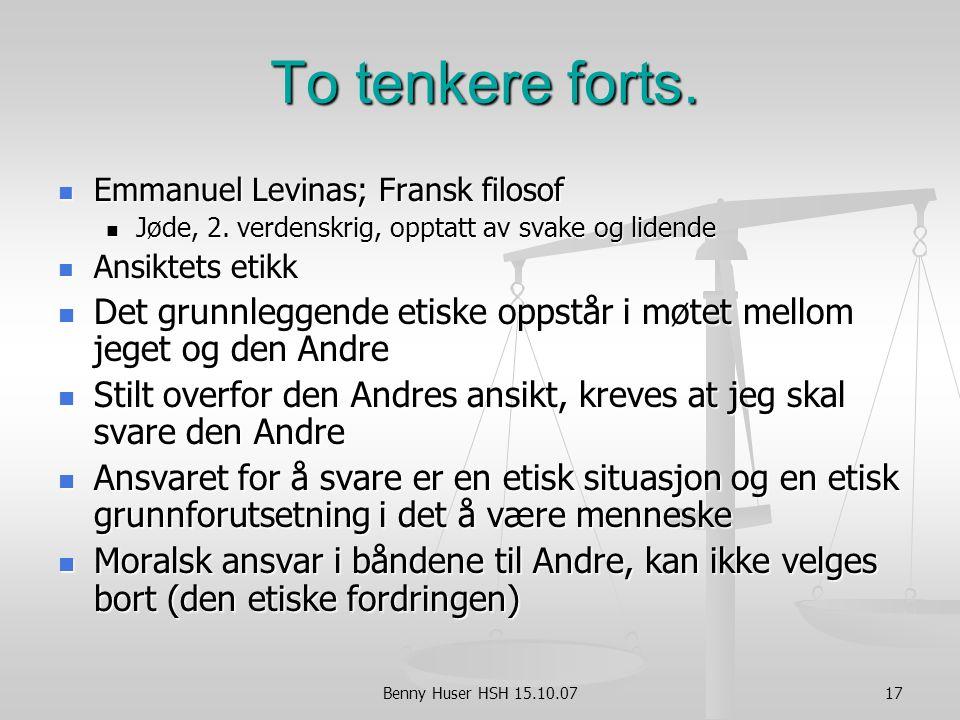 To tenkere forts. Emmanuel Levinas; Fransk filosof. Jøde, 2. verdenskrig, opptatt av svake og lidende.