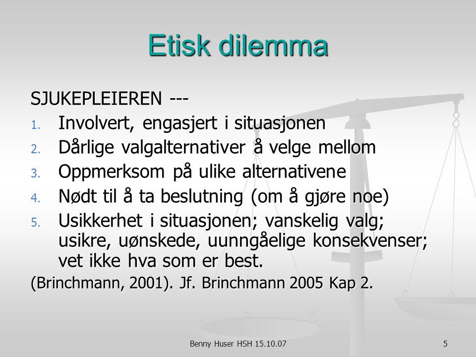Etisk dilemma SJUKEPLEIEREN --- Involvert, engasjert i situasjonen