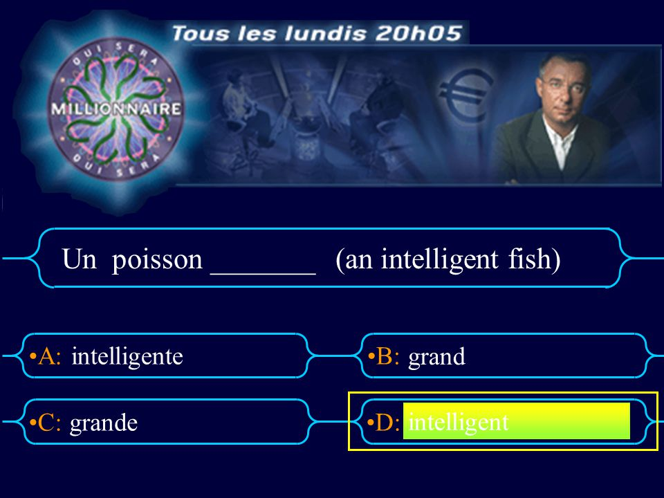 Un poisson _______ (an intelligent fish)