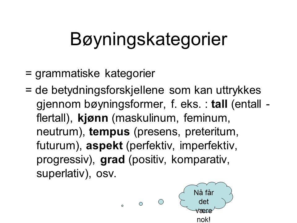 Bøyningskategorier = grammatiske kategorier