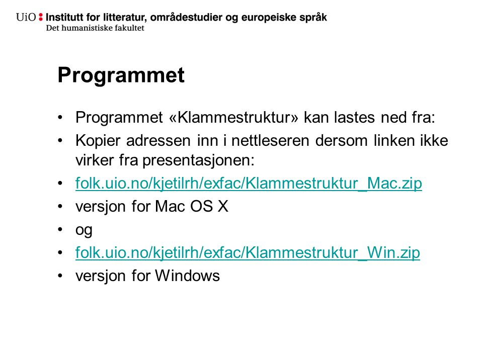 Programmet Programmet «Klammestruktur» kan lastes ned fra: