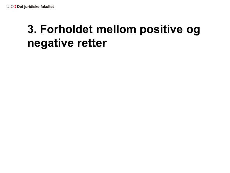 3. Forholdet mellom positive og negative retter