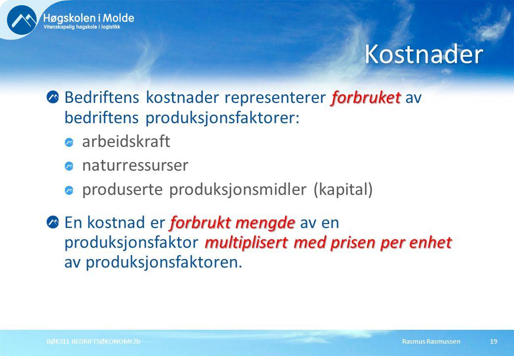 Kostnader Bedriftens kostnader representerer forbruket av bedriftens produksjonsfaktorer: arbeidskraft.