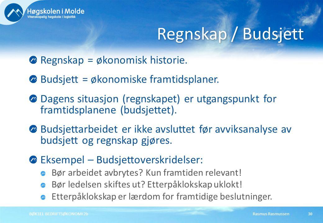 Regnskap / Budsjett Regnskap = økonomisk historie.