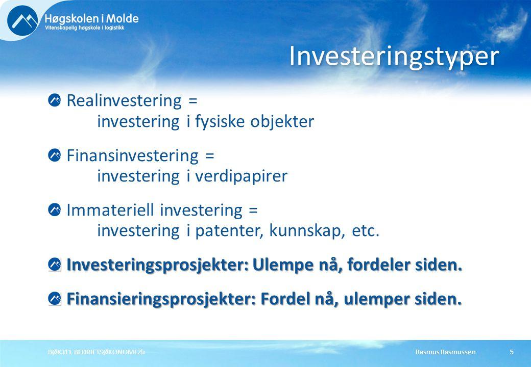 Investeringstyper Realinvestering = investering i fysiske objekter