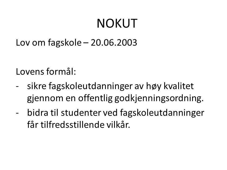 NOKUT Lov om fagskole – 20.06.2003 Lovens formål: