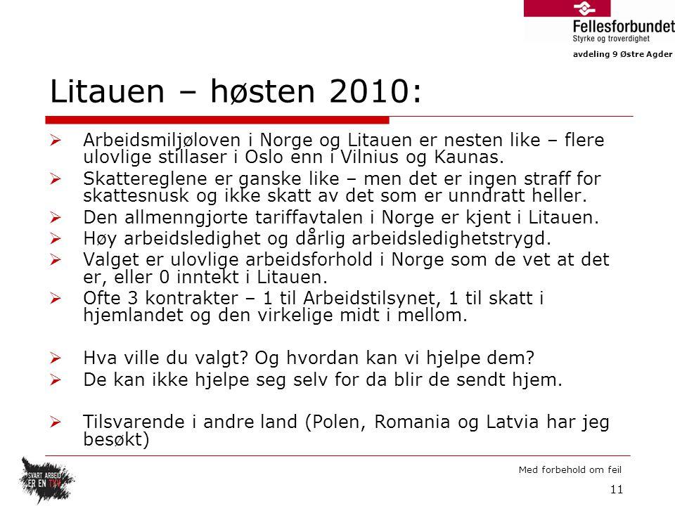 Litauen – høsten 2010: Arbeidsmiljøloven i Norge og Litauen er nesten like – flere ulovlige stillaser i Oslo enn i Vilnius og Kaunas.