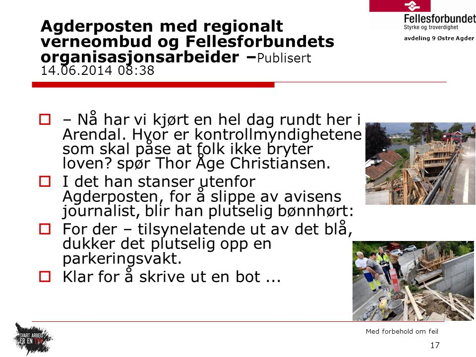 Agderposten med regionalt verneombud og Fellesforbundets organisasjonsarbeider –Publisert 14.06.2014 08:38