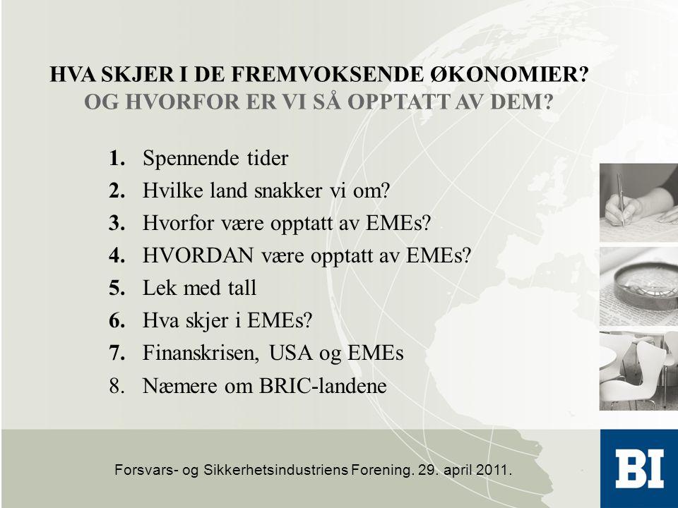 2. Hvilke land snakker vi om 3. Hvorfor være opptatt av EMEs