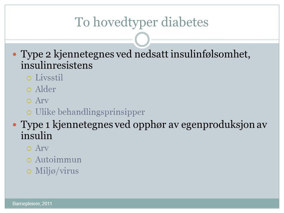 To hovedtyper diabetes