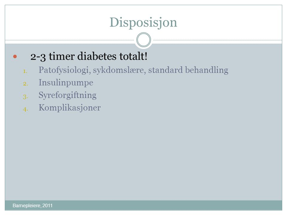 Disposisjon 2-3 timer diabetes totalt!