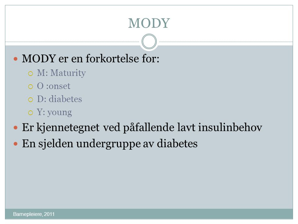 MODY MODY er en forkortelse for: