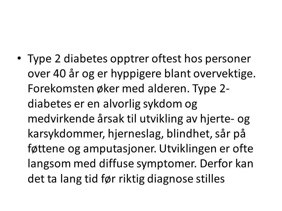 Type 2 diabetes opptrer oftest hos personer over 40 år og er hyppigere blant overvektige.