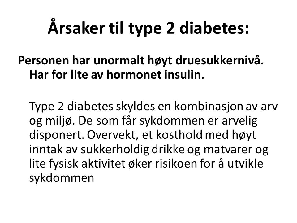 Årsaker til type 2 diabetes: