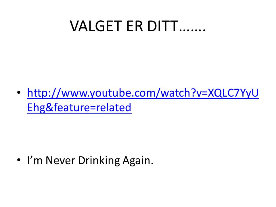 VALGET ER DITT……. http://www.youtube.com/watch v=XQLC7YyUEhg&feature=related.