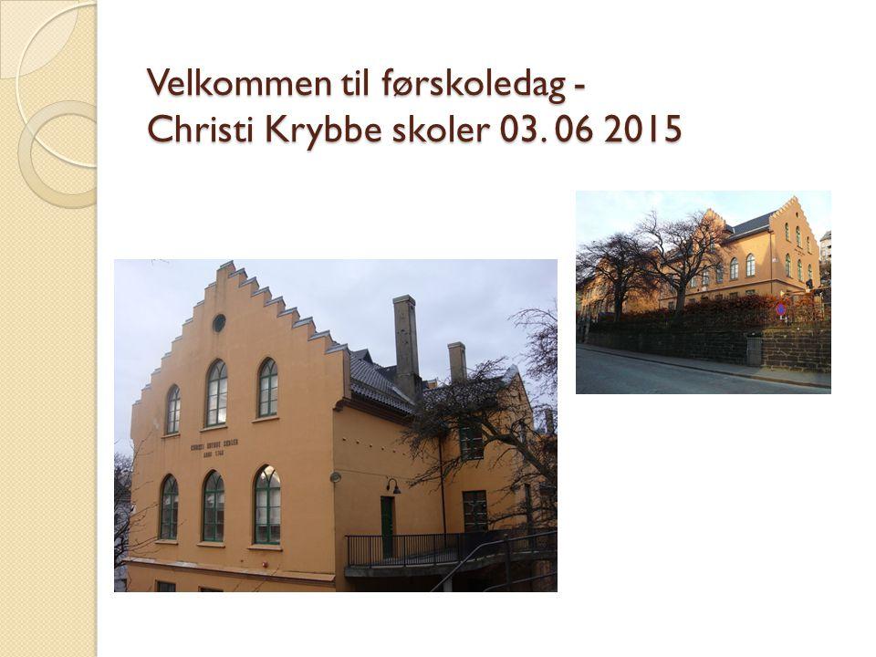 Velkommen til førskoledag - Christi Krybbe skoler 03. 06 2015