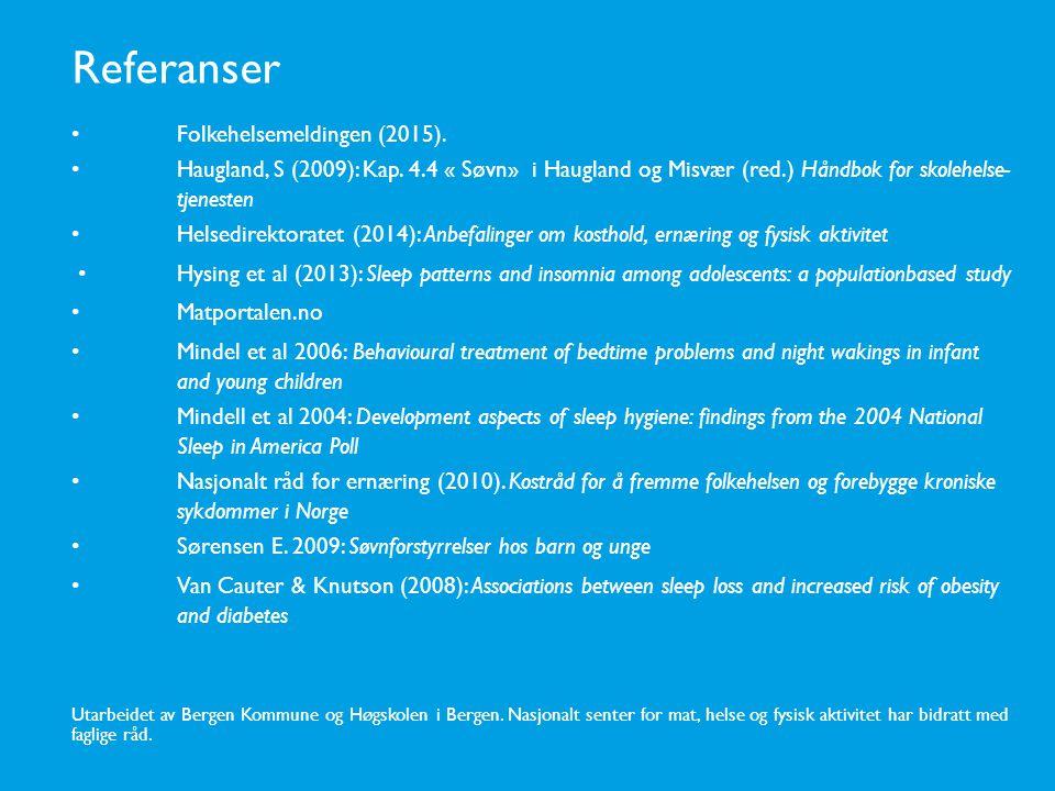 Referanser • Folkehelsemeldingen (2015).
