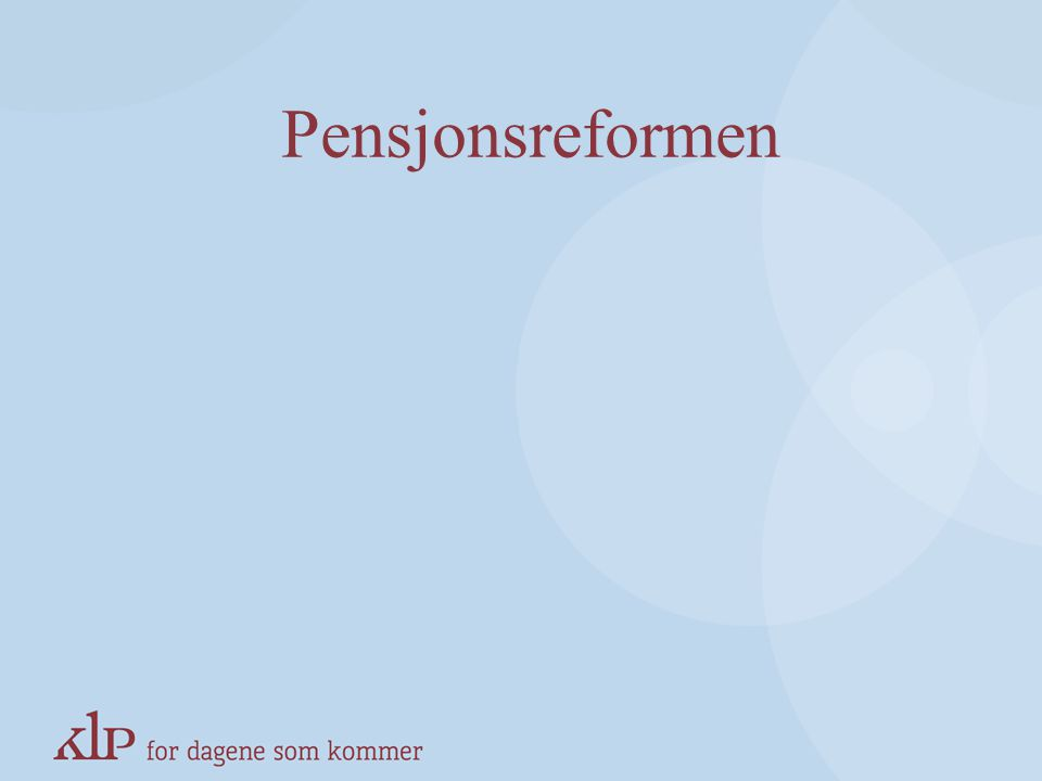Pensjonsreformen KAPITTELSIDE (Blå, norsk pay-off)