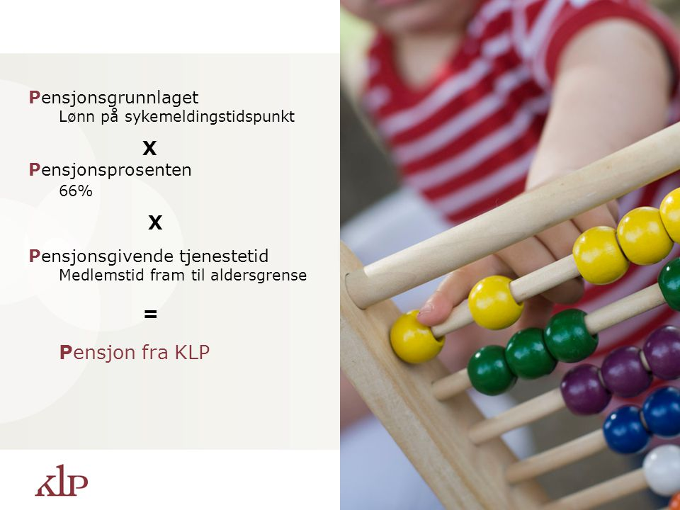 Pensjon fra KLP Pensjonsgrunnlaget X Pensjonsprosenten