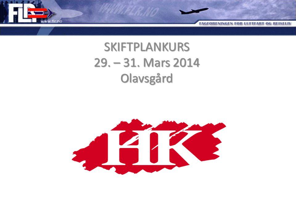 SKIFTPLANKURS 29. – 31. Mars 2014 Olavsgård