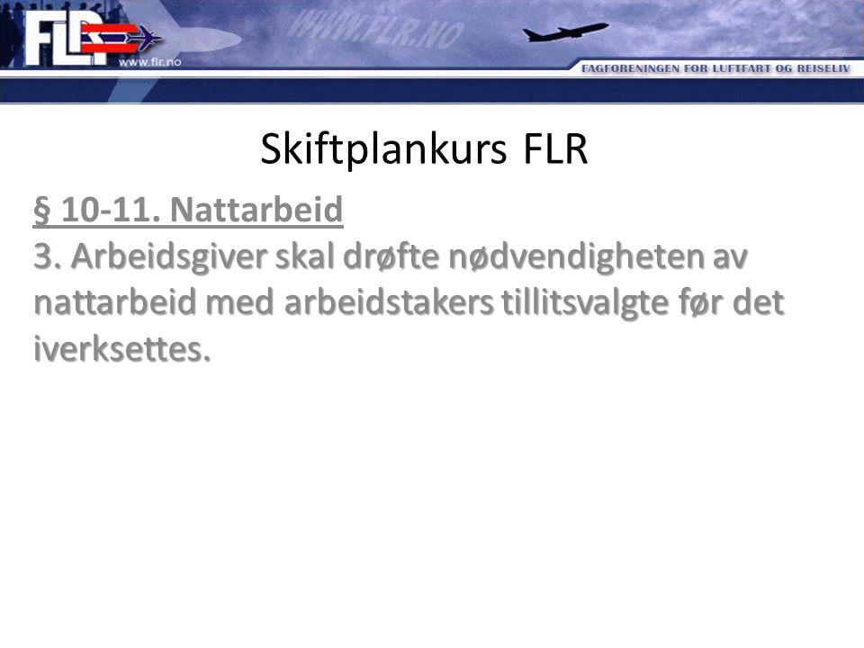 Skiftplankurs FLR § 10-11. Nattarbeid 3.