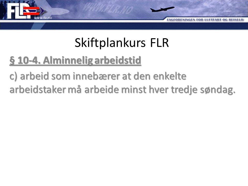 Skiftplankurs FLR § 10-4. Alminnelig arbeidstid